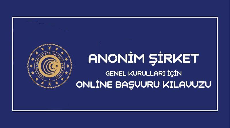 Anonim Şirket Genel Kurulları İçin Online Başvuru Klavuzu